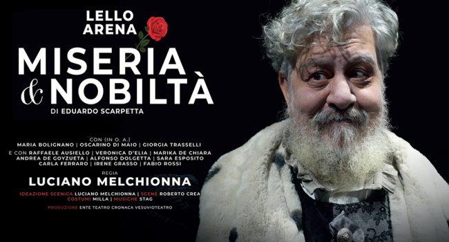 """""""No pasquà, solo veleno!"""" Lello Arena, Fusco sold out  per Miseria e Nobiltà"""