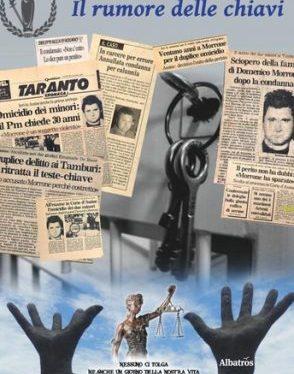 """""""Il rumore delle chiavi"""", un clamoroso errore giudiziario a Taranto raccontato in un libro"""