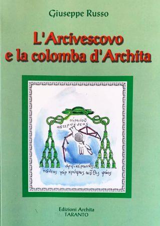 L'arcivescovo e la colomba di Archita: Capecelatro protagonista del libro di Russo