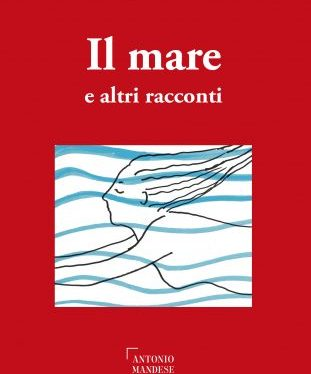 Il mare e altri racconti, primo libro di una nuova collana Mandese