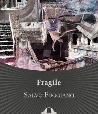 Fragile, il nuovo thriller psicologico di Salvo Fuggiano